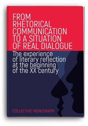 Cover for FROM RHETORICAL COMMUNICATION TO A SITUATION OF REAL DIALOGUE The experience of literary reflection at the beginning of the XX century